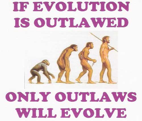 When evolution is outlawed, only outlaws will evolve