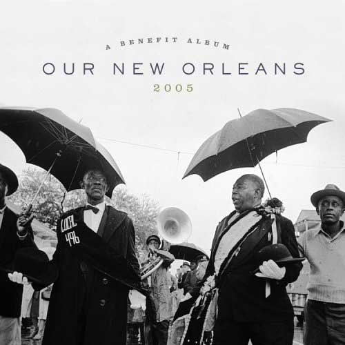 Our New Orleans 2005: A benefit album