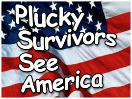 Plucky Survivors See America!