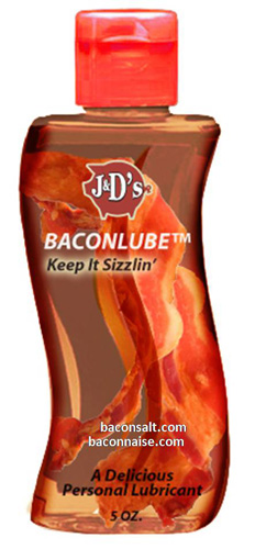 Yes, it's Bacon Flavored Lube