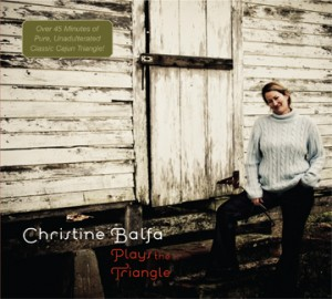 Christine Balfa Plays the Triangle ... really.