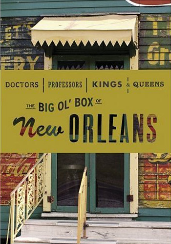 Doctors, Professors, Kings & Queens: The Big Ol' Box of New Orleans